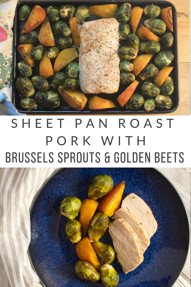 Sheet Pan Roasted Pork with Balsamic Brussels Sprouts & Golden Beets
